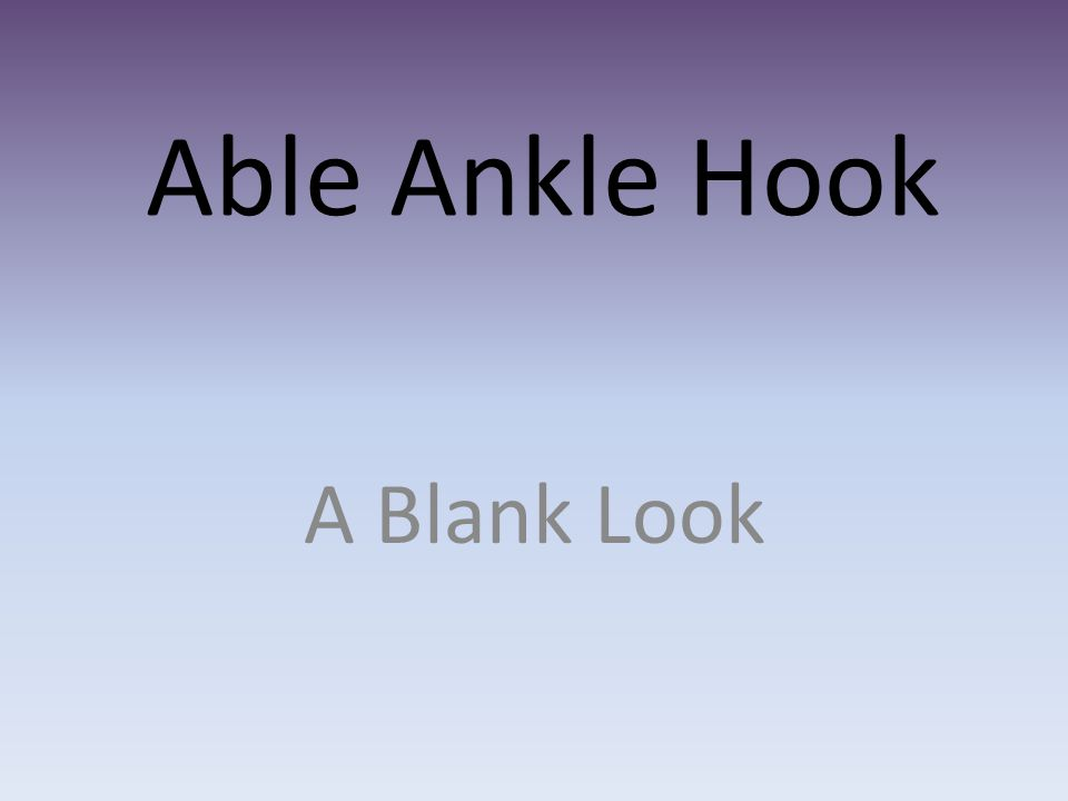 Able Ankle Hook A Blank Look