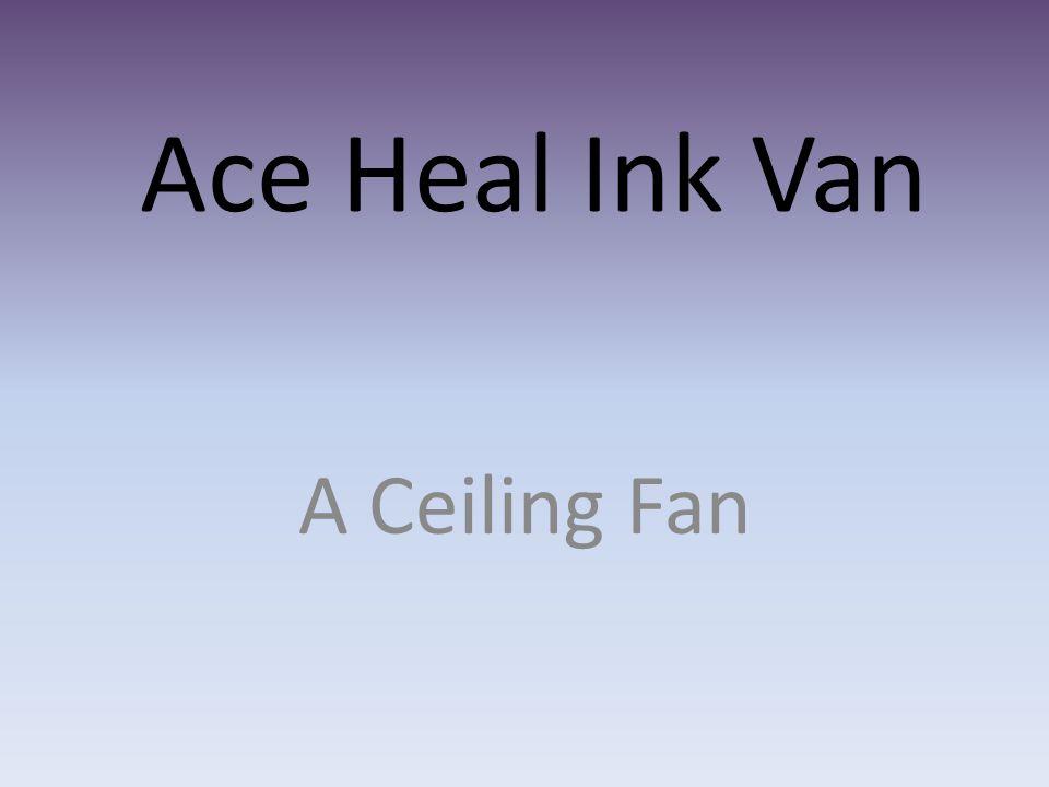 Ace Heal Ink Van A Ceiling Fan