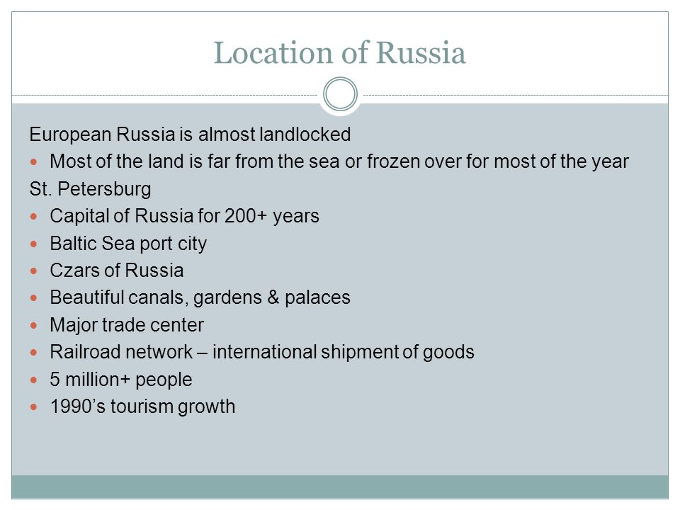 Location of Russia European Russia is almost landlocked
