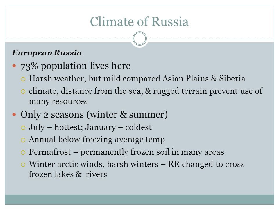 Climate of Russia 73% population lives here