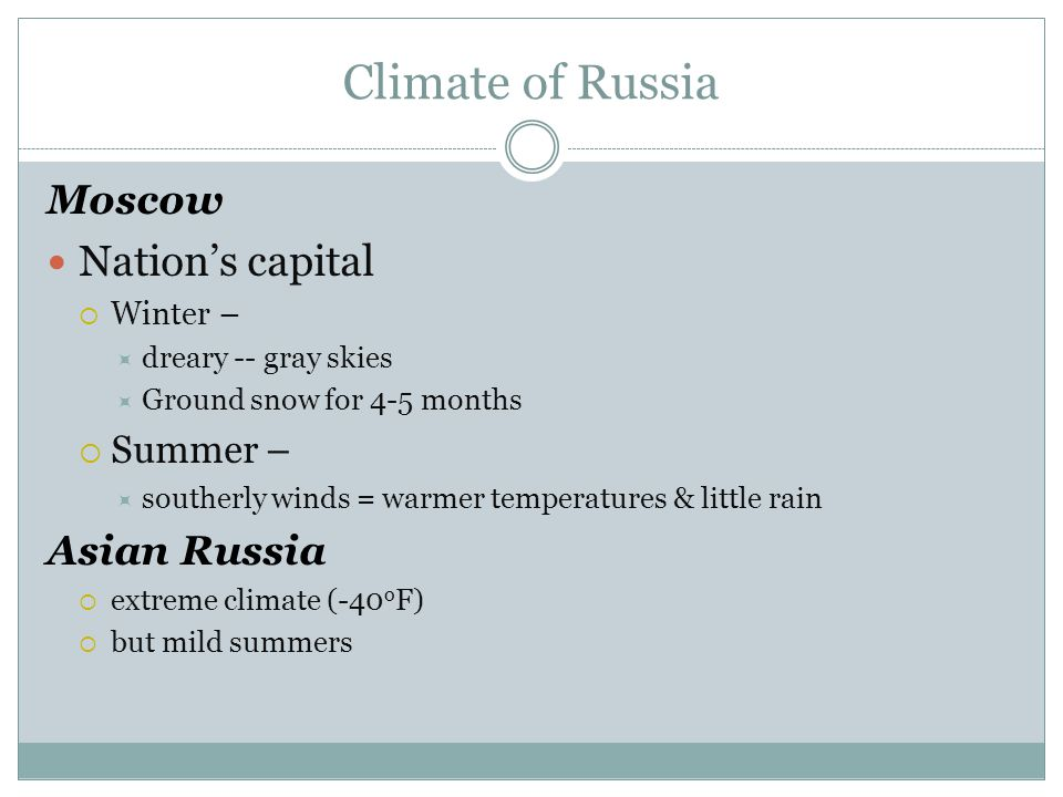 Climate of Russia Nation's capital Moscow Asian Russia Summer –