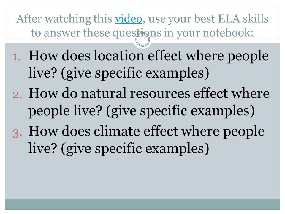 How does location effect where people live (give specific examples)