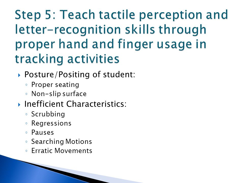 Step 5: Teach tactile perception and letter-recognition skills through proper hand and finger usage in tracking activities