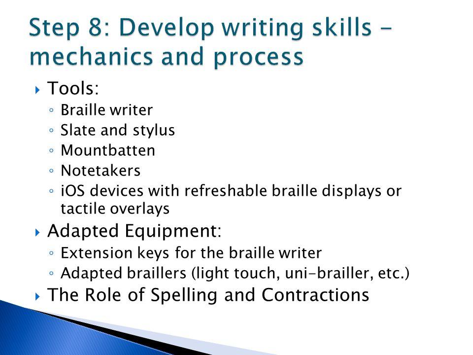 Step 8: Develop writing skills - mechanics and process