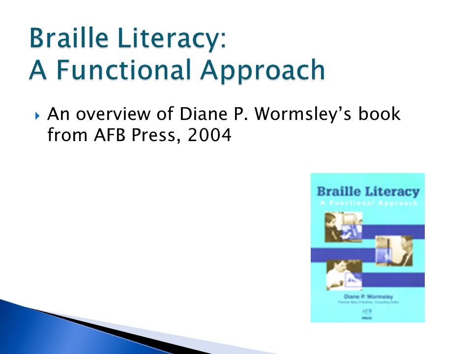 Braille Literacy: A Functional Approach