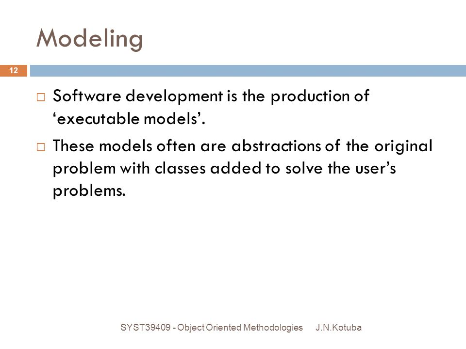 Modeling Software development is the production of 'executable models'.