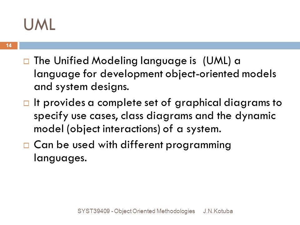 UML The Unified Modeling language is (UML) a language for development object-oriented models and system designs.