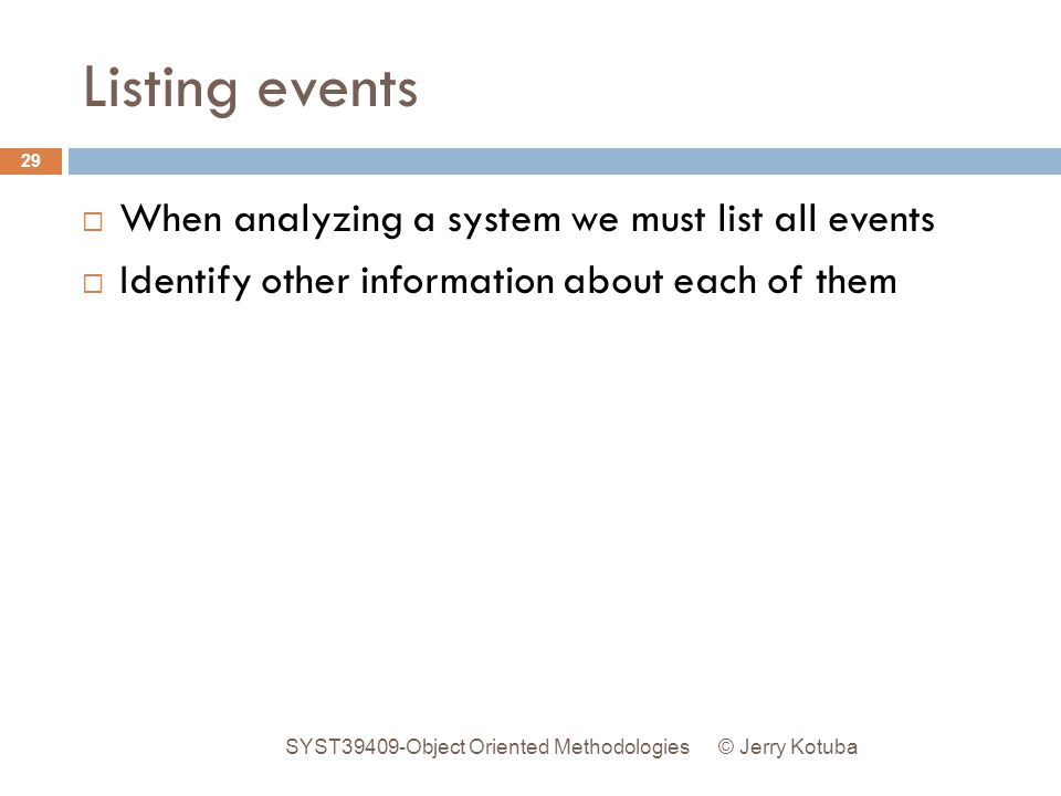 Listing events When analyzing a system we must list all events