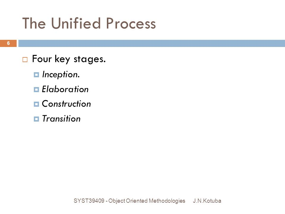 The Unified Process Four key stages. Inception. Elaboration