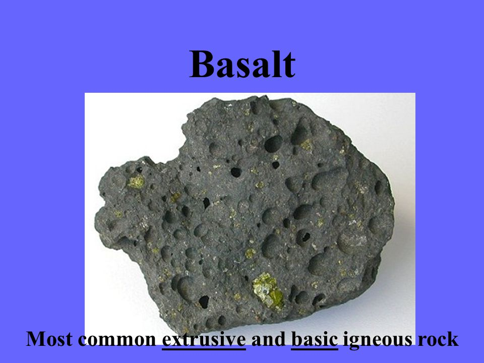 Most common extrusive and basic igneous rock