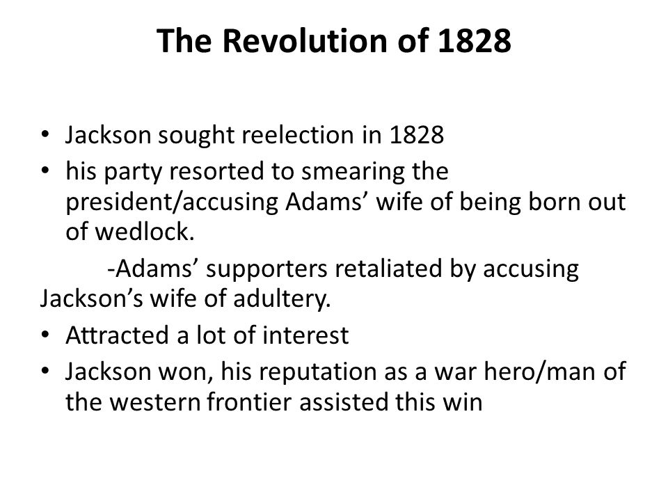 The Revolution of 1828 Jackson sought reelection in 1828