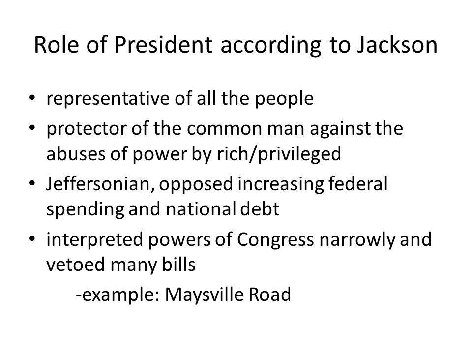 Role of President according to Jackson