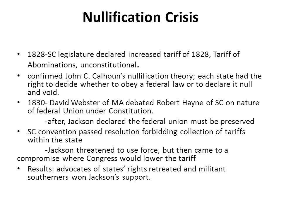 Nullification Crisis 1828-SC legislature declared increased tariff of 1828, Tariff of Abominations, unconstitutional.