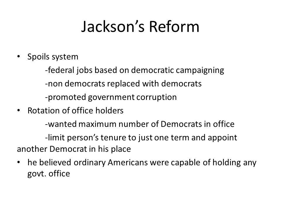 Jackson's Reform Spoils system