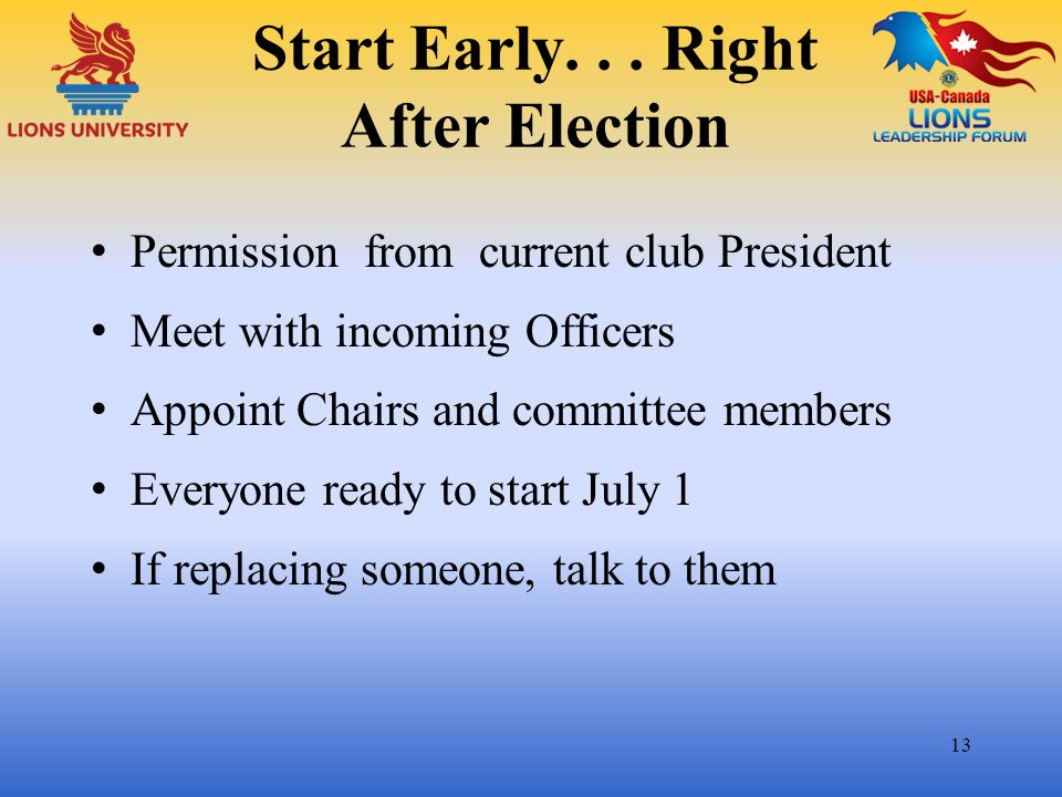 Start Early. . . Right After Election
