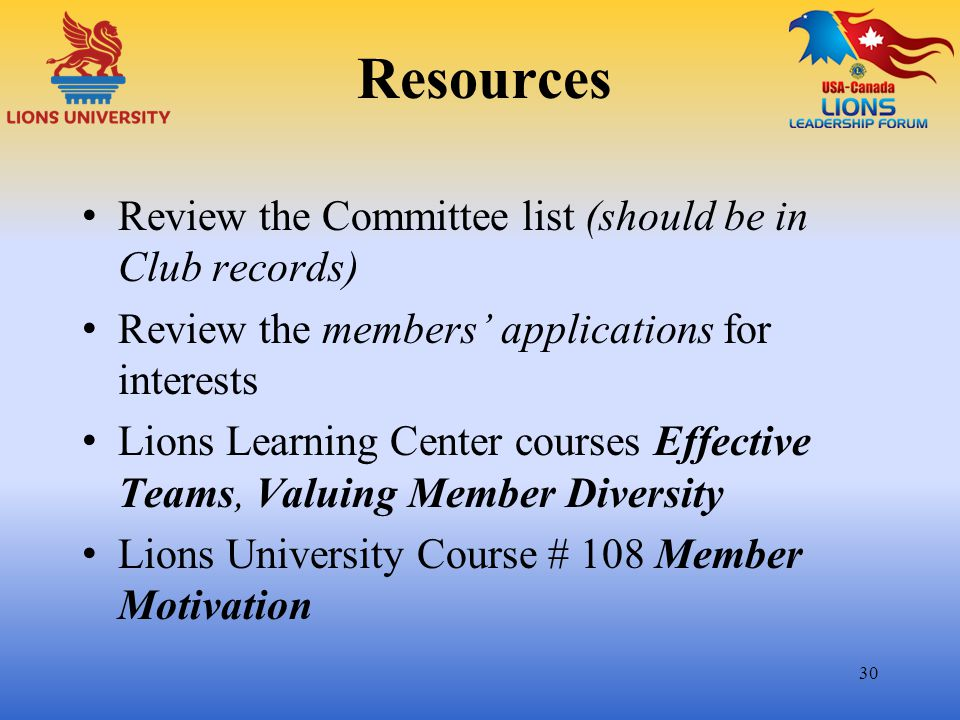 Resources Review the Committee list (should be in Club records)