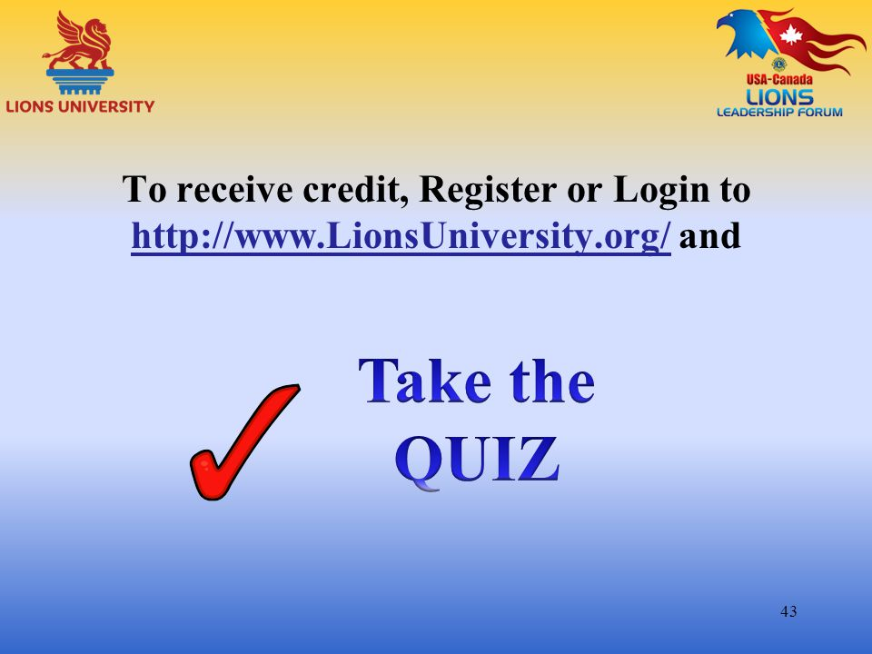 To receive credit, Register or Login to http://www. LionsUniversity