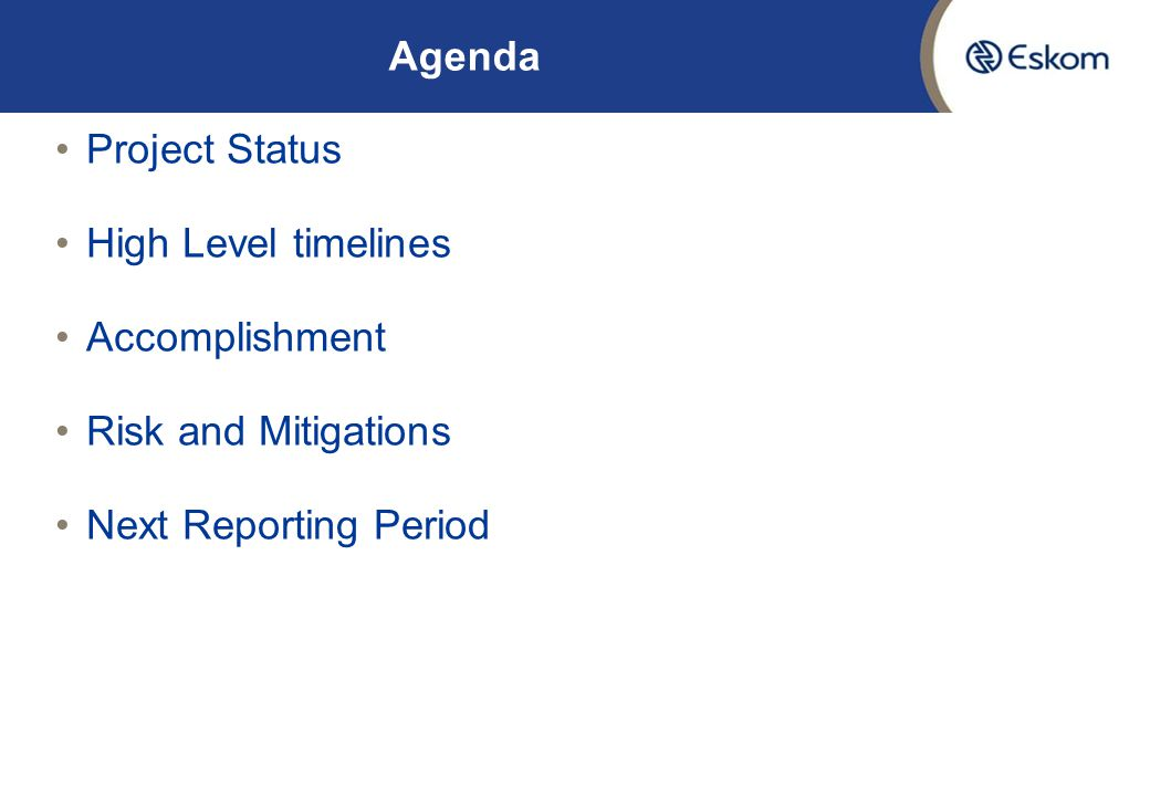 Agenda Project Status. High Level timelines. Accomplishment.