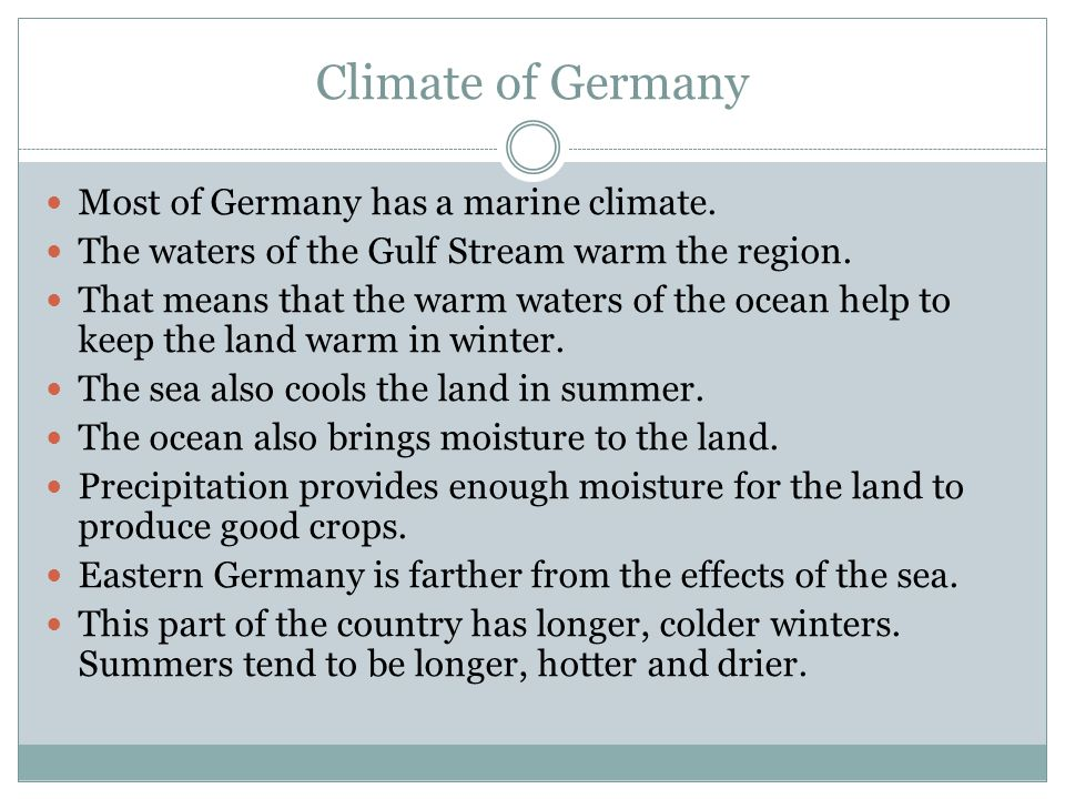 Climate of Germany Most of Germany has a marine climate.
