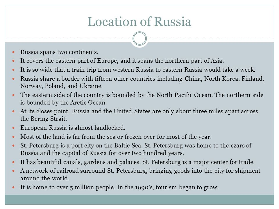 Location of Russia Russia spans two continents.