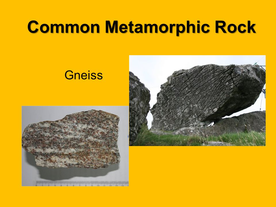 Common Metamorphic Rock