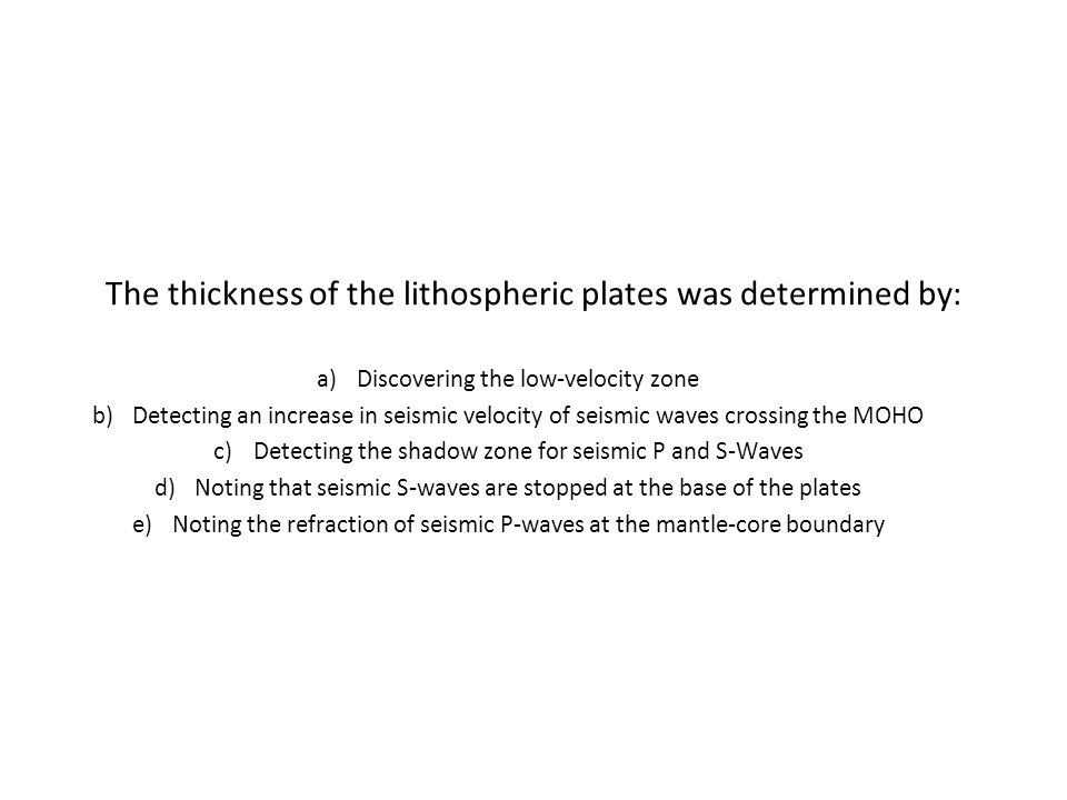 The thickness of the lithospheric plates was determined by: