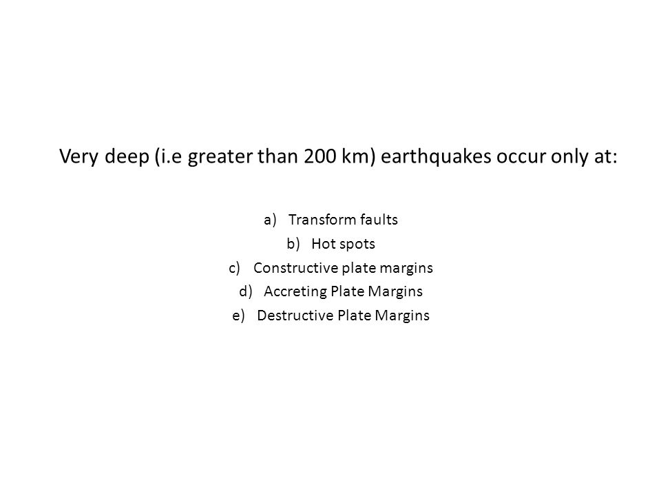 Very deep (i.e greater than 200 km) earthquakes occur only at: