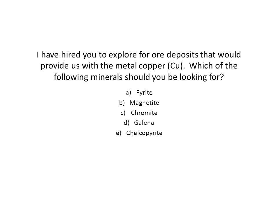 Pyrite Magnetite Chromite Galena Chalcopyrite