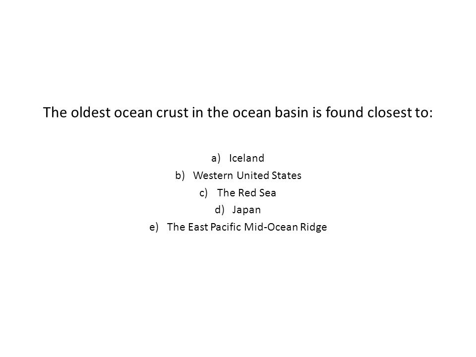 The oldest ocean crust in the ocean basin is found closest to: