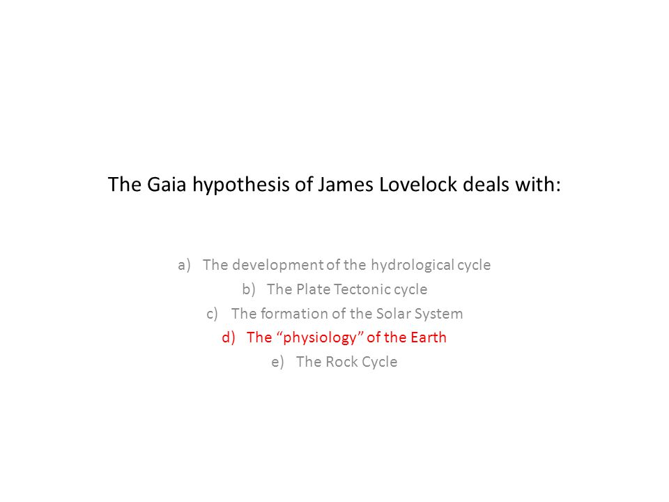 The Gaia hypothesis of James Lovelock deals with: