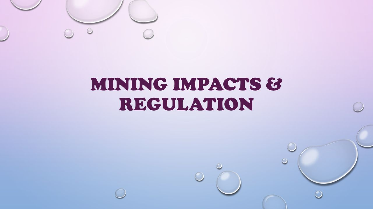 Mining Impacts & Regulation