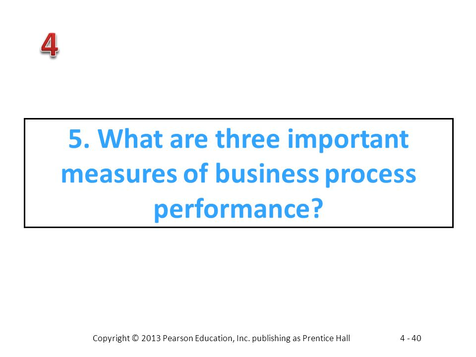 5. What are three important measures of business process performance