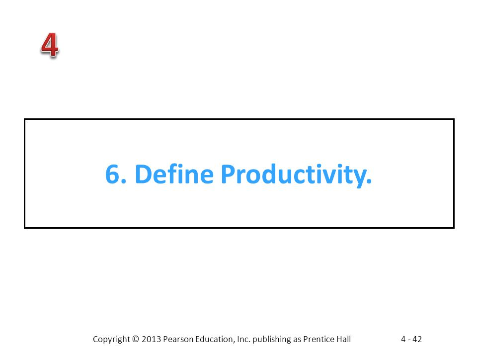 6. Define Productivity.