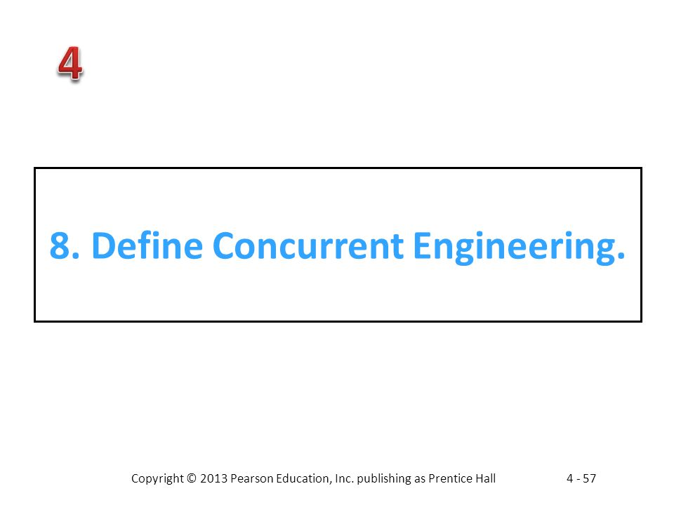 8. Define Concurrent Engineering.