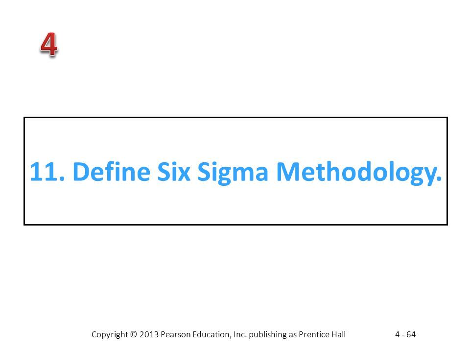 11. Define Six Sigma Methodology.