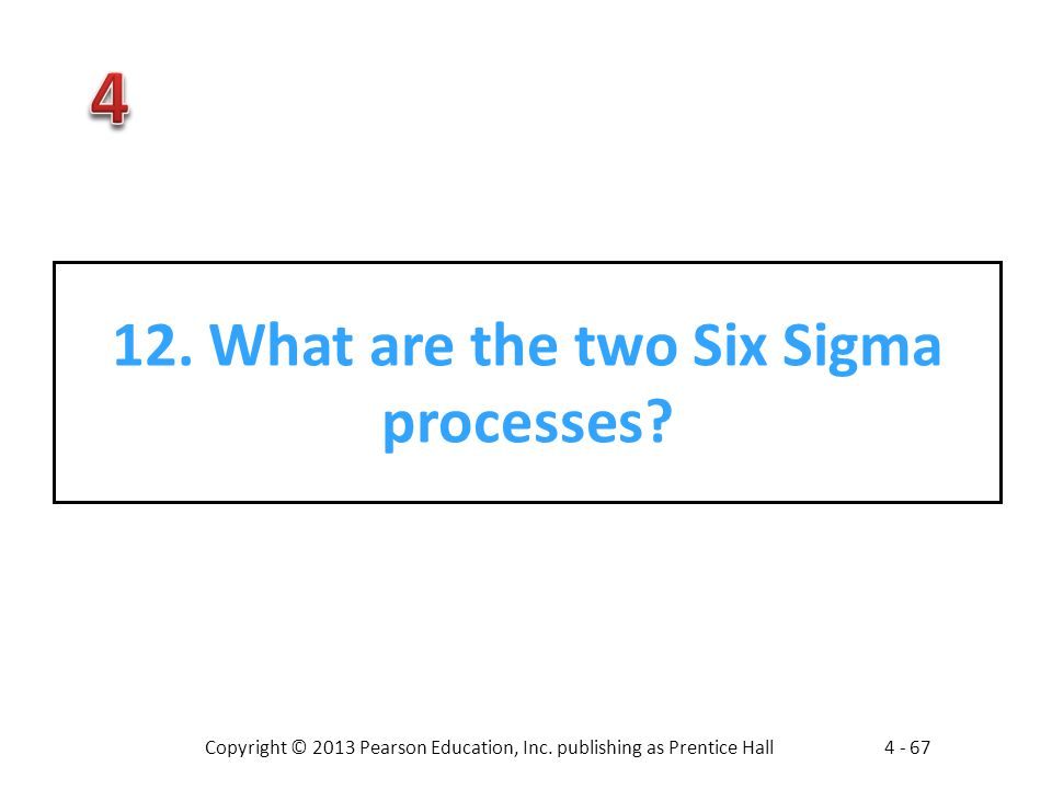12. What are the two Six Sigma processes