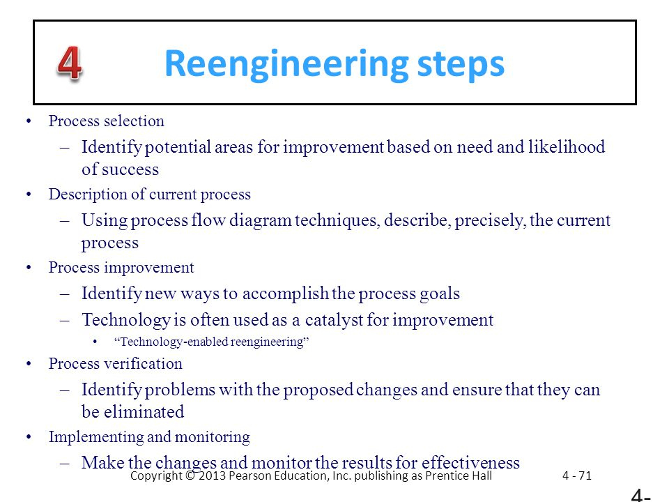 Reengineering steps Process selection. Identify potential areas for improvement based on need and likelihood of success.