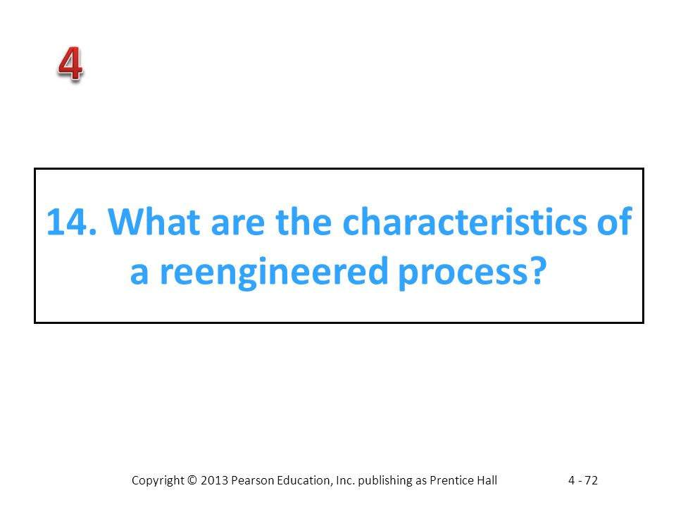 14. What are the characteristics of a reengineered process