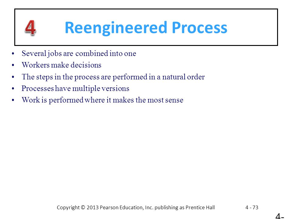 Reengineered Process Several jobs are combined into one