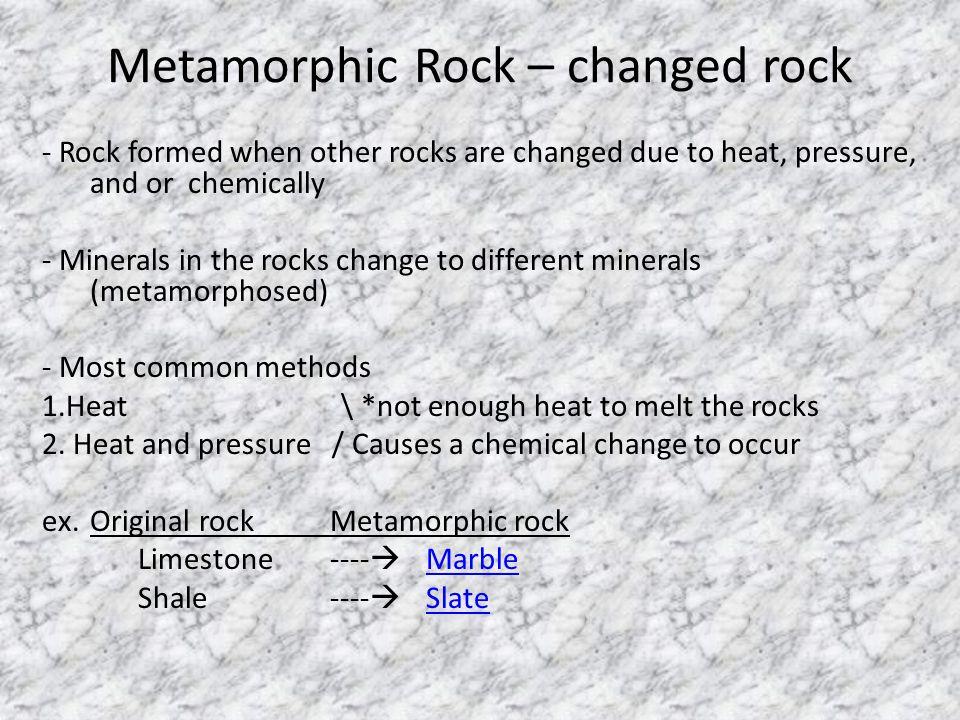 Metamorphic Rock – changed rock