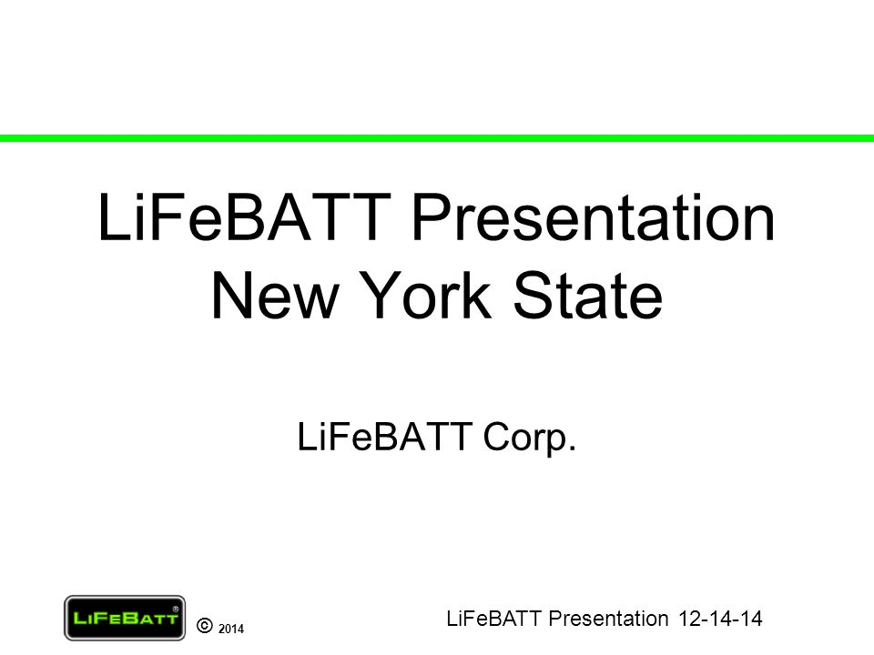 LiFeBATT Presentation New York State LiFeBATT Corp.