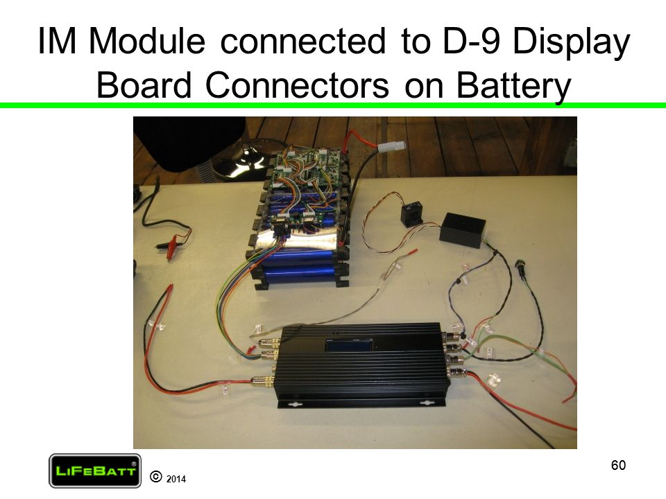 IM Module connected to D-9 Display Board Connectors on Battery