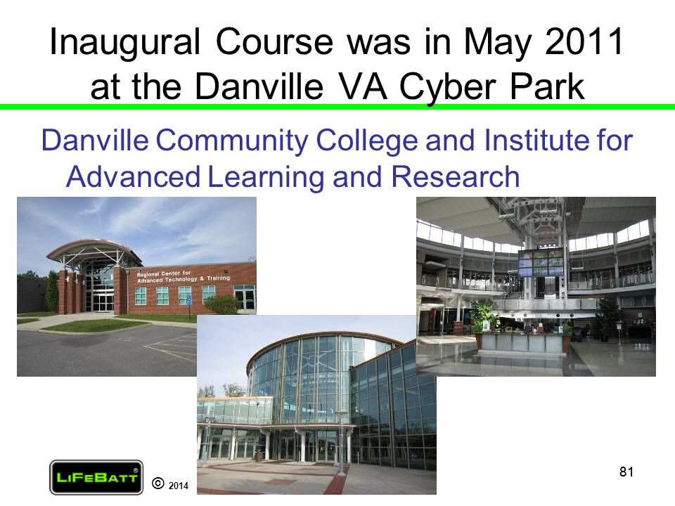 Inaugural Course was in May 2011 at the Danville VA Cyber Park