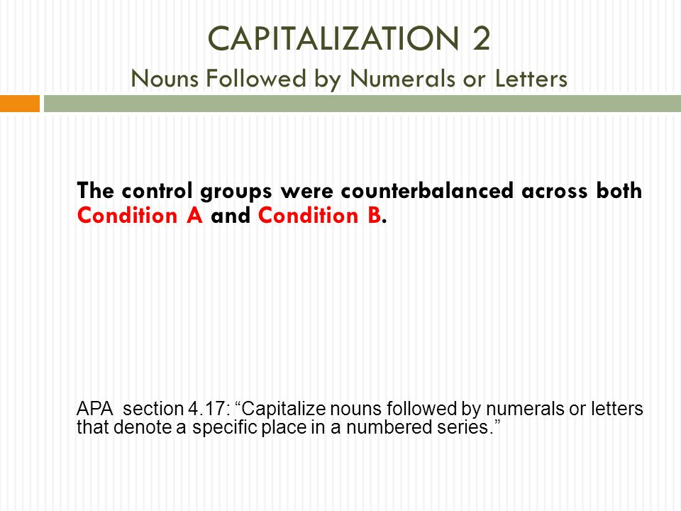 CAPITALIZATION 2 Nouns Followed by Numerals or Letters