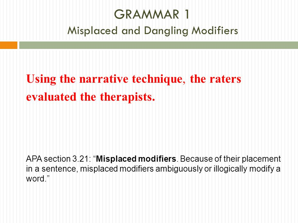 GRAMMAR 1 Misplaced and Dangling Modifiers