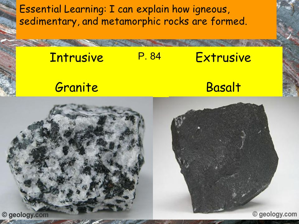 Intrusive Granite Extrusive Basalt