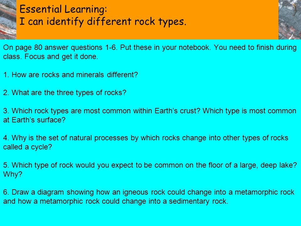 I can identify different rock types.