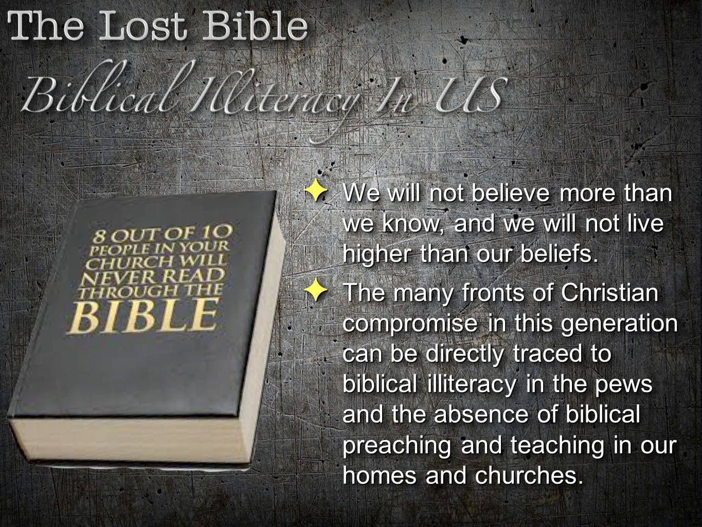 We will not believe more than we know, and we will not live higher than our beliefs.