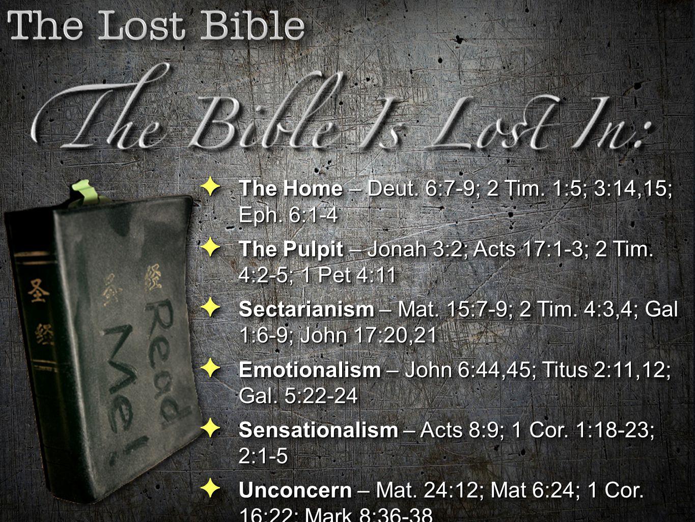 The Home – Deut. 6:7-9; 2 Tim. 1:5; 3:14,15; Eph. 6:1-4