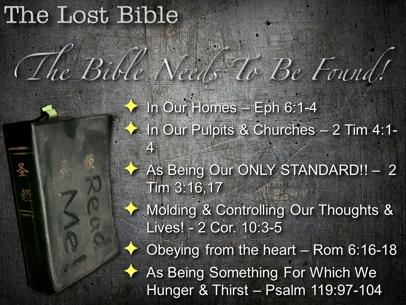 In Our Homes – Eph 6:1-4 In Our Pulpits & Churches – 2 Tim 4:1- 4. As Being Our ONLY STANDARD!! – 2 Tim 3:16,17.